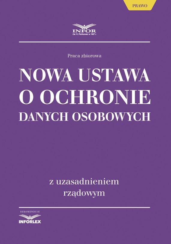 okładka Nowa ustawa o ochronie danych osobowych z uzasadnieniem rządowym, Ebook | Praca Zbiorowa