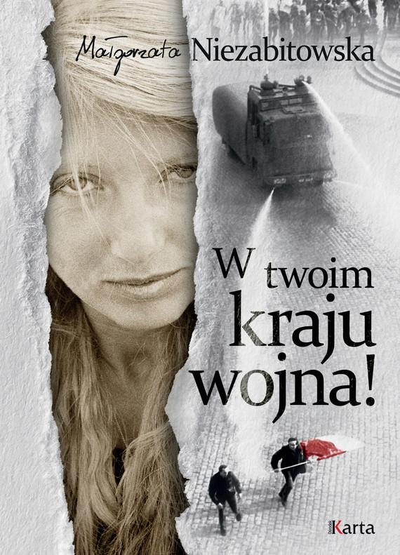 okładka W twoim kraju wojna!, Ebook   Małgorzata Niezabitowska