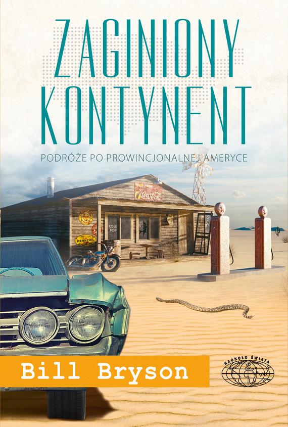 okładka Zaginiony kontynent. Podróż po prowincjonalnej Ameryceebook | epub, mobi | Bill Bryson