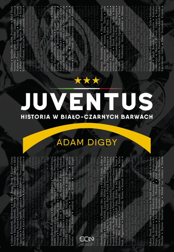 okładka Juventus. Historia w biało-czarnych barwach, Ebook | Adam Digby