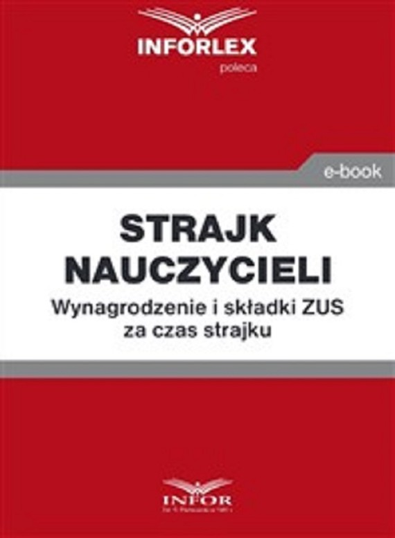 okładka Strajk nauczycieli.Wynagrodzenie i składki ZUS za czas strajku, Ebook | praca  zbiorowa