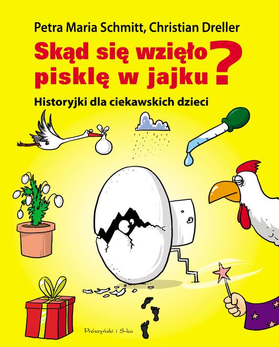 okładka Skąd się wzięło pisklę w jajku?. Historyjki dla ciekawskich dzieciebook   epub, mobi   Christian Dreller, Petra Maria Schmitt