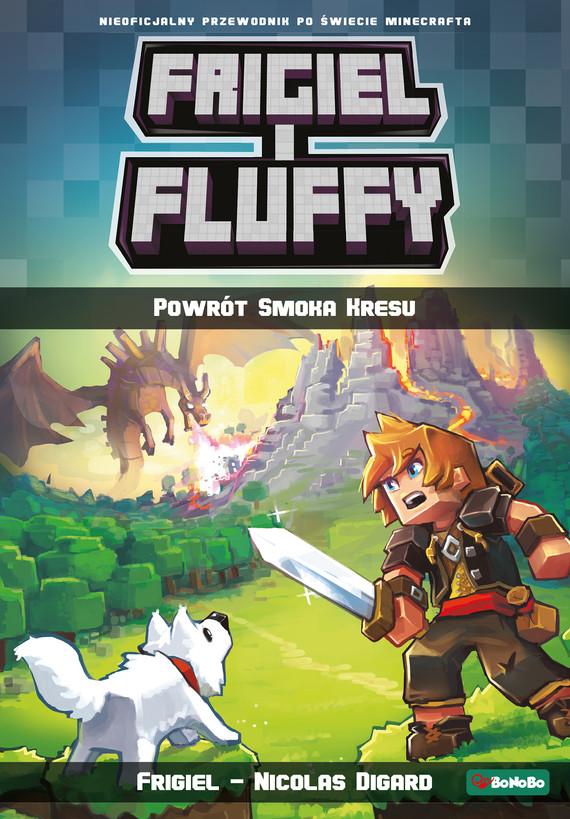 okładka Frigiel i Fluffy. Powrót Smoka Kresuebook | epub, mobi | Frigiel, Nicolas Digard