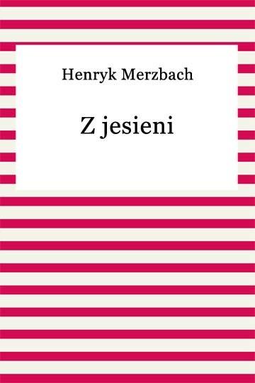 okładka Z jesieniebook   epub, mobi   Henryk Merzbach