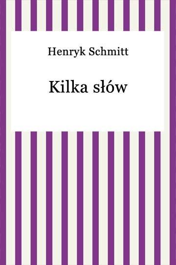 okładka Kilka słówebook | epub, mobi | Henryk Schmitt