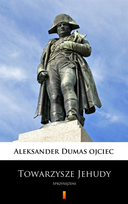 okładka Towarzysze Jehudy. Sprzysiężeni, Ebook | Aleksander  Dumas