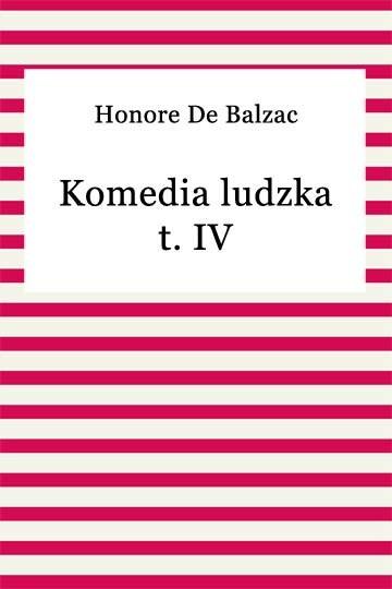 okładka Komedia ludzka t. IV, Ebook | Honore De Balzac