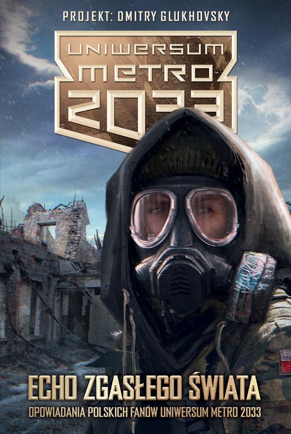 okładka Echo zgasłego świata, Ebook   Polscy Fani Metra 2033