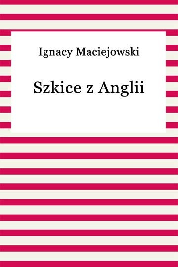 okładka Szkice z Anglii, Ebook | Ignacy Maciejowski