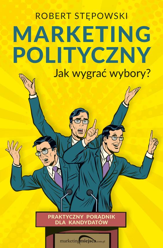 okładka Marketing polityczny. Jak wygrać wybory?ebook | epub, mobi | Robert Stępowski