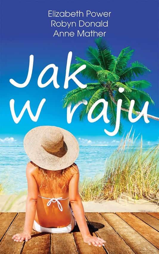 okładka Jak w rajuebook | epub, mobi | Anne Mather, Elizabeth Power, Robyn Donald
