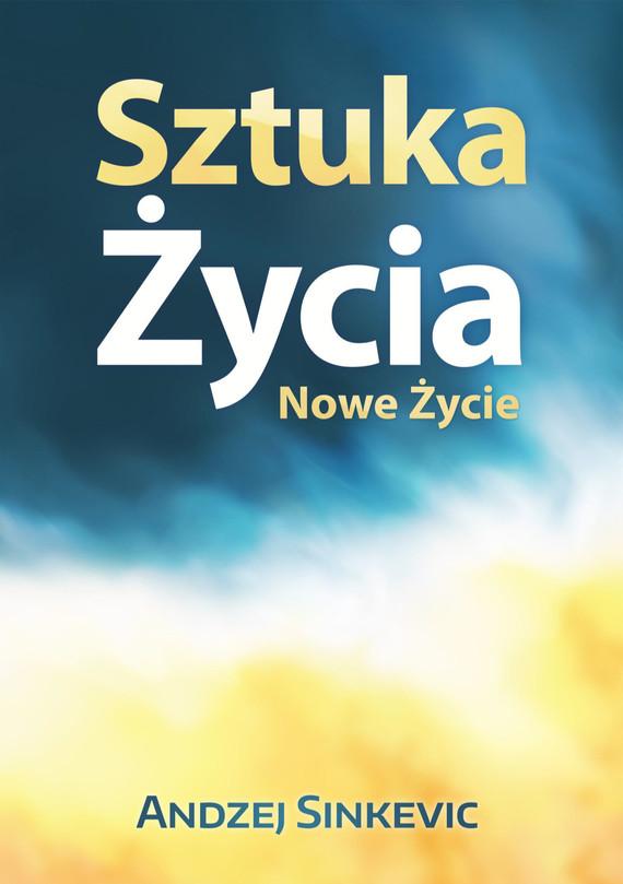 okładka Sztuka Życia, Nowe Życie, Ebook | Andzej Sinkevic