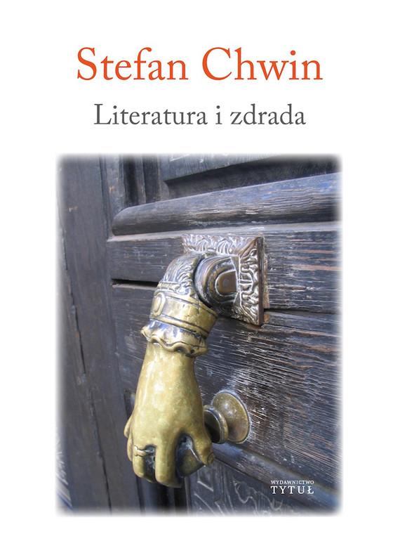 okładka Literatura i zdradaebook | epub, mobi | Chwin Stefan