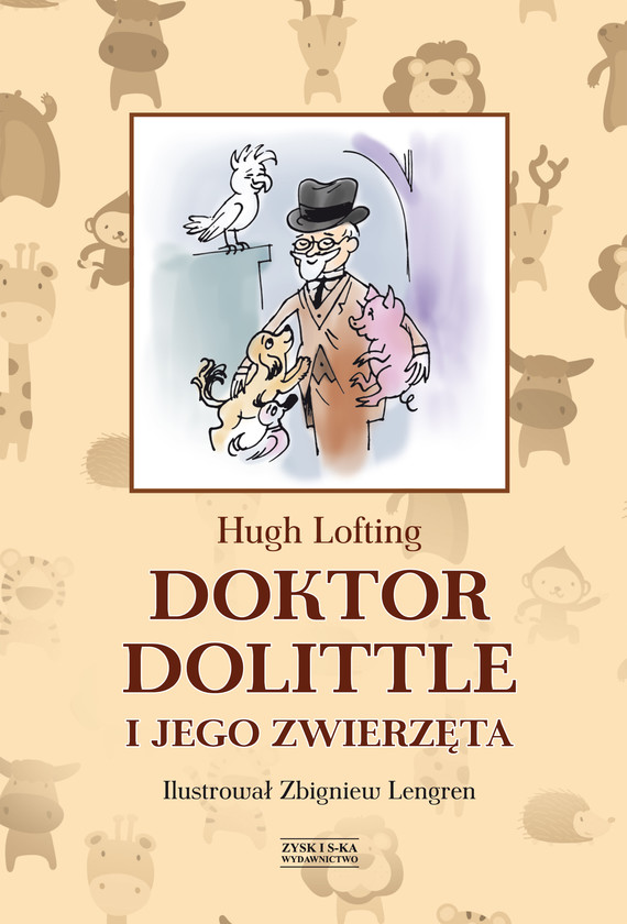 okładka Doktor Dolittle i jego zwierzęta [z ilustracjami Zbigniewa Lengrena], Ebook   Hugh Lofting
