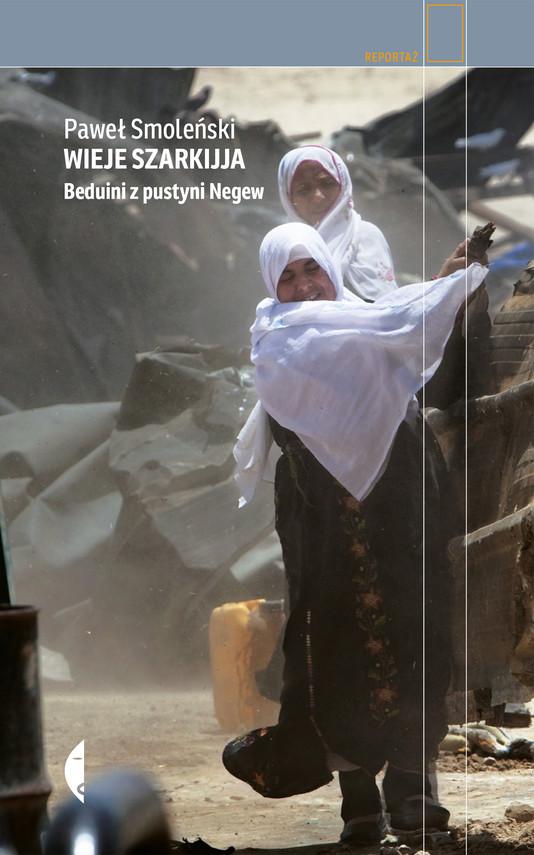 okładka Wieje szarkijja. Beduini z pustyni Negewebook | epub, mobi | Paweł Smoleński