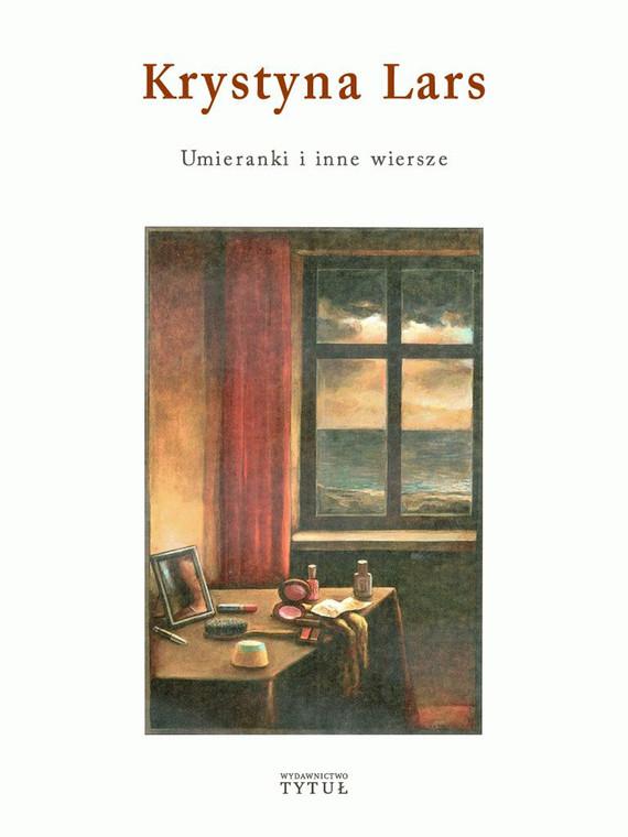 okładka Umieranki i inne wiersze, Ebook   Lars Krystyna