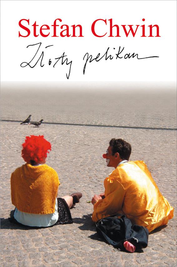 okładka Złoty pelikanebook | epub, mobi | Chwin Stefan