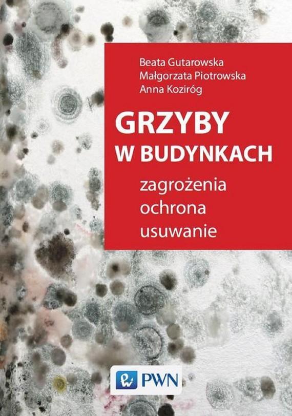 okładka Grzyby w budynkachebook   epub, mobi   Małgorzata Piotrowska, Beata Gutarowska, Anna Koziróg