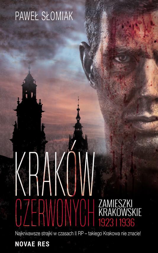 okładka Kraków czerwonych. Zamieszki krakowskie 1923, 1936ebook   epub, mobi   Słomiak Paweł