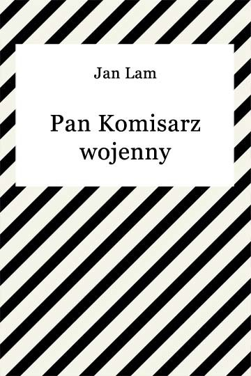 okładka Pan komisarz wojennyebook | epub, mobi | Jan Lam