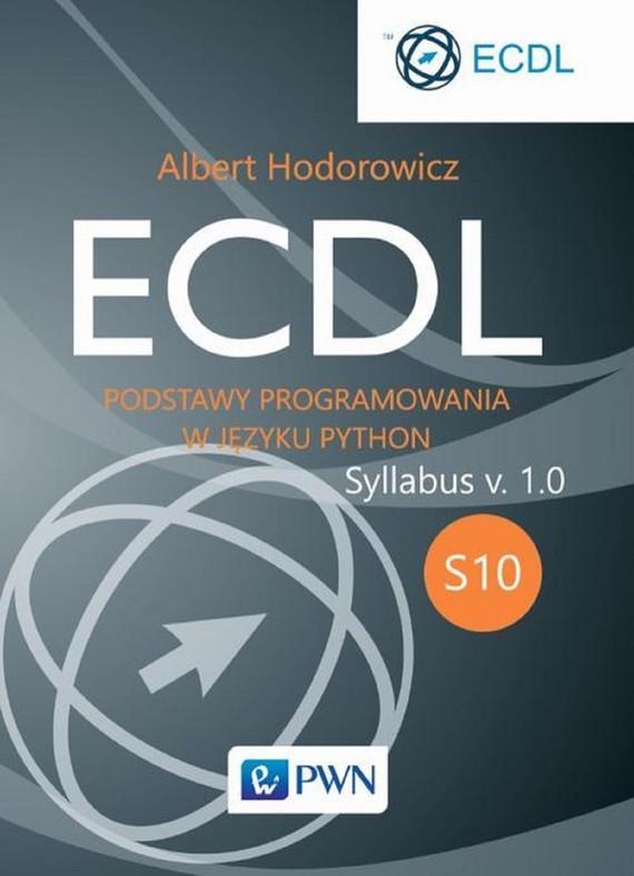 okładka ECDL S10. Podstawy programowania w języku Pythonebook | epub, mobi | Albert Hodorowicz