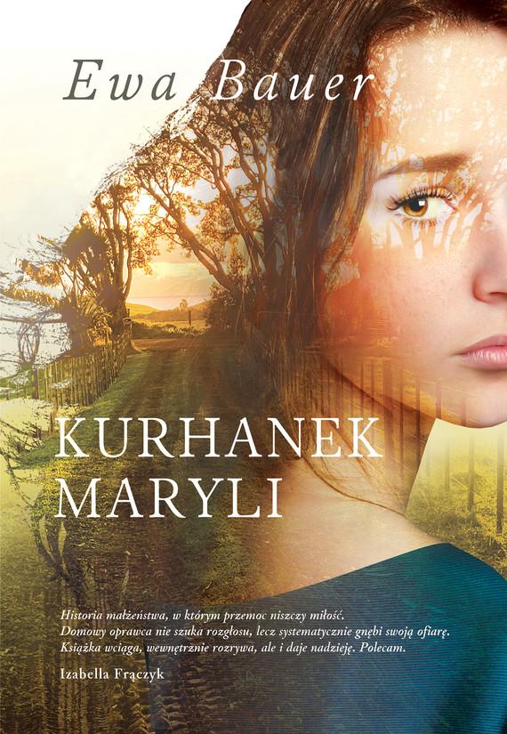 okładka Kurhanek Maryli, Ebook   Ewa Bauer