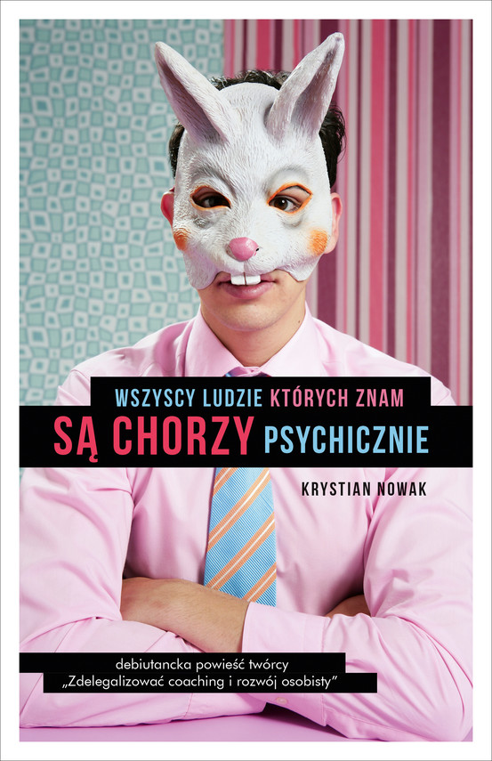 okładka Wszyscy ludzie, których znam, są chorzy psychicznieebook   epub, mobi   Nowak Krystian