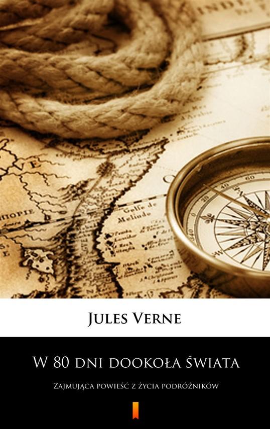 okładka W 80 dni dookoła świata. Zajmująca powieść z życia podróżników, Ebook | Jules Verne