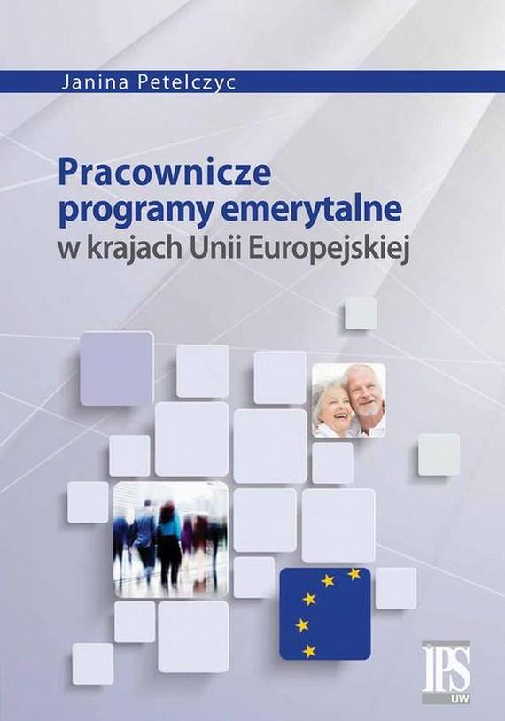 okładka Pracownicze programy emerytalne w krajach Unii Europejskiejebook | pdf | Janina Petelczyc
