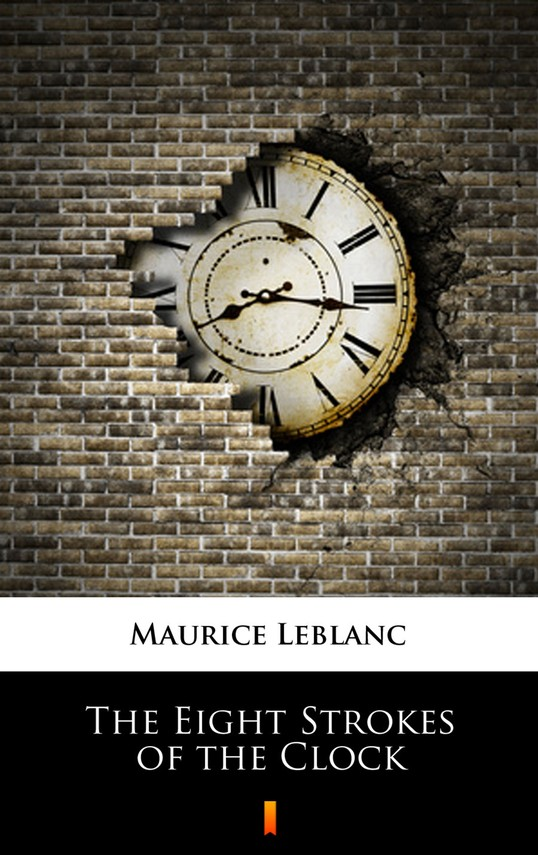 okładka The Eight Strokes of the Clockebook | epub, mobi | Maurice Leblanc