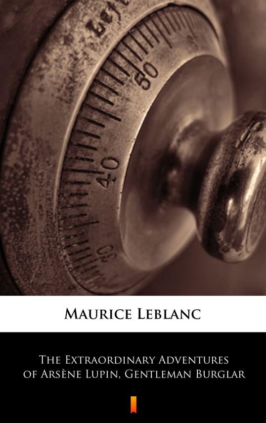 okładka The Extraordinary Adventures of Arsène Lupin, Gentleman Burglar, Ebook | Maurice Leblanc