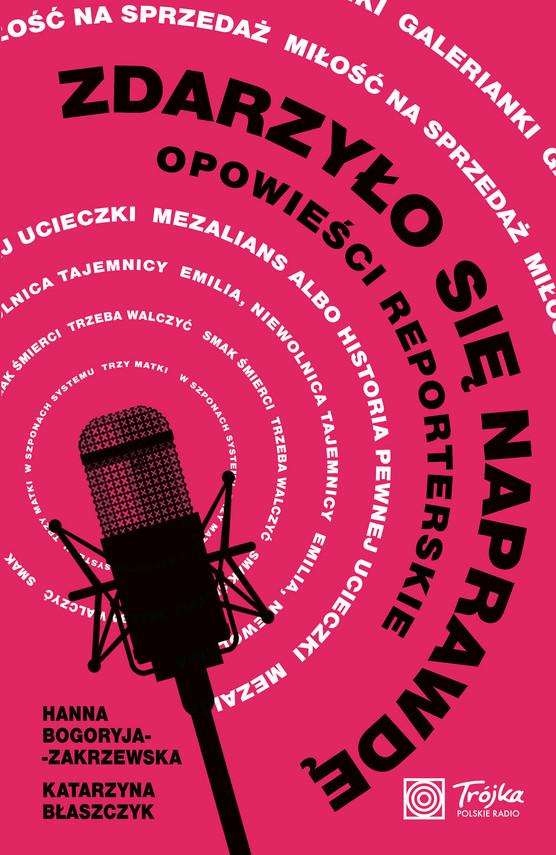 okładka Zdarzyło się naprawdęebook | epub, mobi | Hanna Bogoryja-Zakrzewska, Katarzyna Błaszczyk