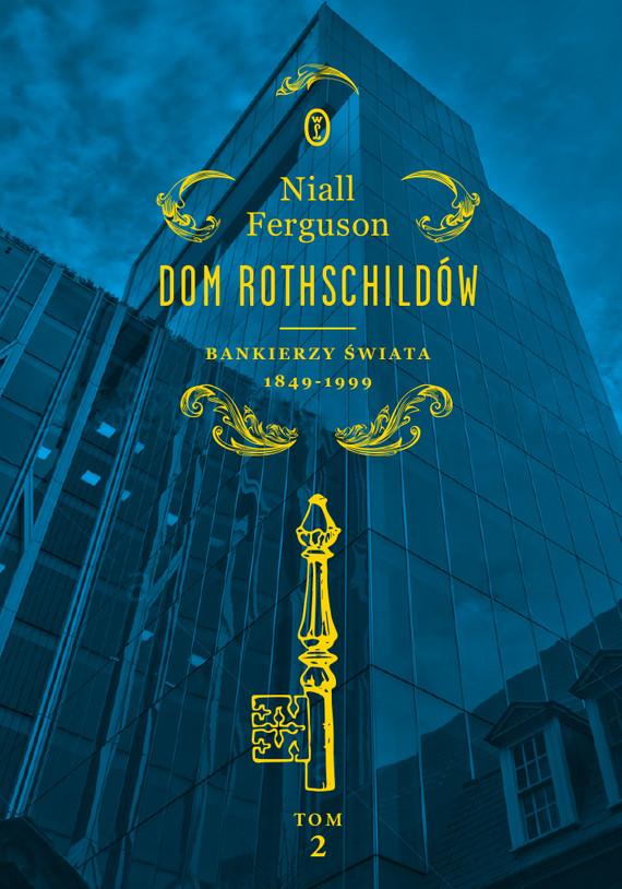 okładka Dom Rothschildów. Bankierzy świata 1849-1999ebook | epub, mobi | Niall Ferguson