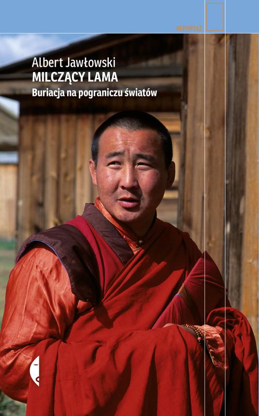 okładka Milczący Lama. Buriacja na pograniczu światówebook | epub, mobi | Albert Jawłowski