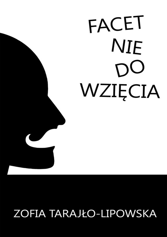 okładka Facet nie do wzięcia, Ebook   Zofia Tarajło-Lipowska