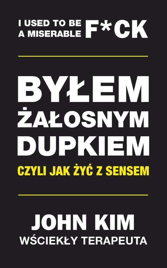 okładka Byłem żałosnym dupkiem – czyli jak żyć z sensemebook | epub, mobi | John Kim