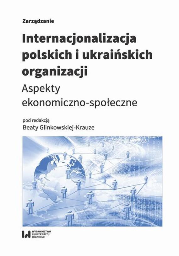 okładka Internacjonalizacja polskich i ukraińskich organizacji, Ebook | Beata Glinkowska-Krauze