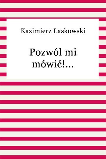 okładka Pozwól mi mówić!..., Ebook | Kazimierz Laskowski