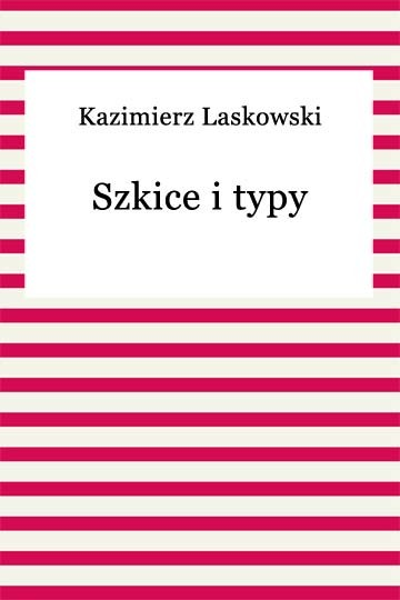 okładka Szkice i typy, Ebook | Kazimierz Laskowski