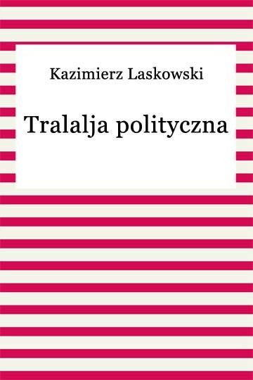 okładka Tralalja polityczna, Ebook | Kazimierz Laskowski