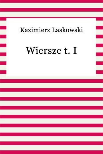okładka Wiersze t. I, Ebook | Kazimierz Laskowski