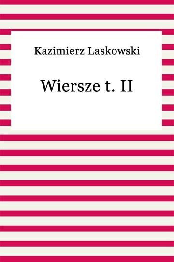 okładka Wiersze t. II, Ebook | Kazimierz Laskowski