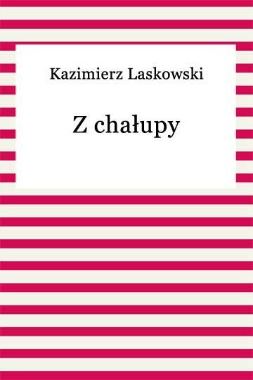 okładka Z chałupy, Ebook | Kazimierz Laskowski