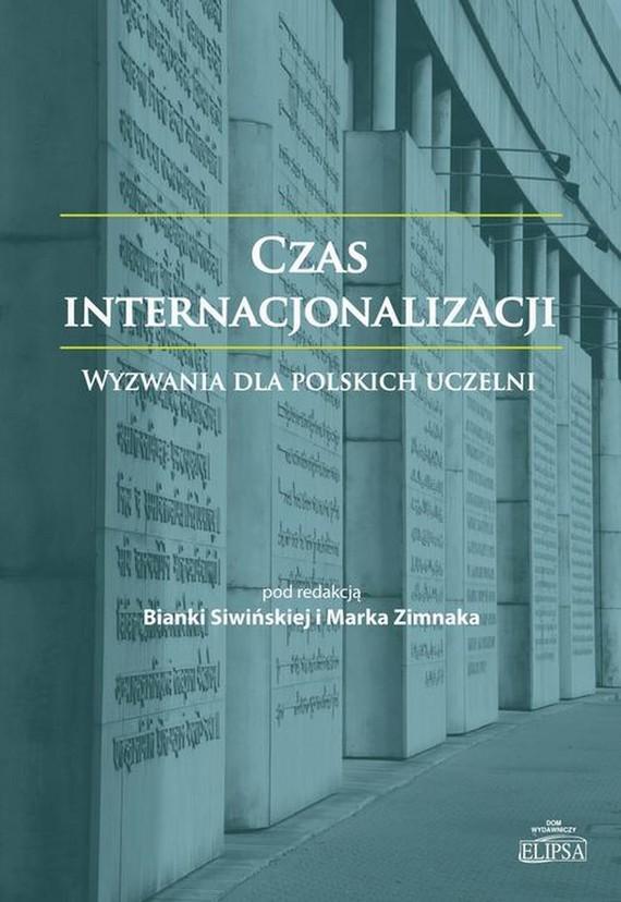 okładka Czas internacjonalizacji Wyzwania dla polskich uczelni, Ebook | Marek  Zimnak, Bianka  Siwińska