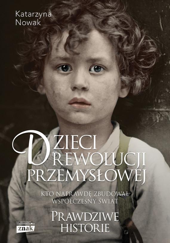 okładka Dzieci rewolucji przemysłowej, Ebook | Katarzyna Nowak