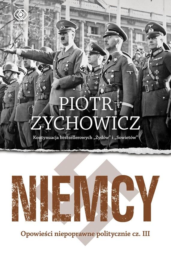 okładka Niemcy. Opowieści niepoprawne politycznie cz.III, Ebook | Piotr Zychowicz