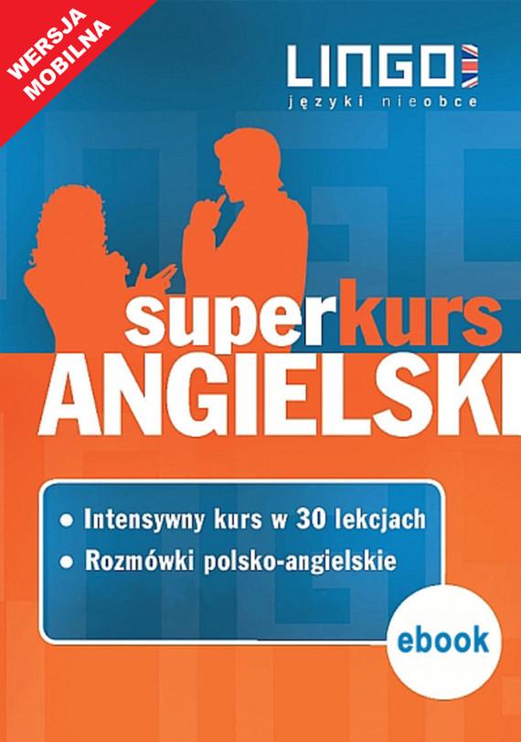 okładka Angielski. Superkurs (kurs+rozmówki). Wersja mobilna, Ebook | autor zbiorowy