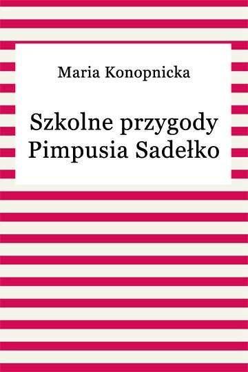 okładka Szkolne przygody Pimpusia Sadełkoebook | epub, mobi | Maria Konopnicka