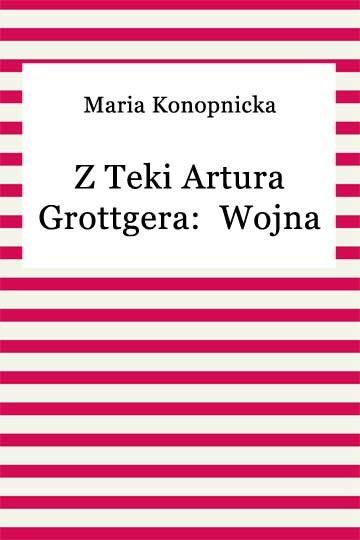 okładka Z teki Artura Grottgera:  Wojnaebook | epub, mobi | Maria Konopnicka
