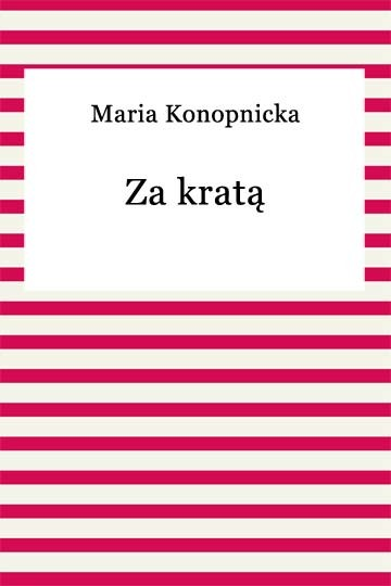 okładka Za kratąebook   epub, mobi   Maria Konopnicka